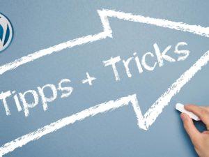 WordPress Tipps die man unbedingt kennen sollte